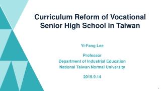 Yi-Fang Lee Professor Department of Industrial Education