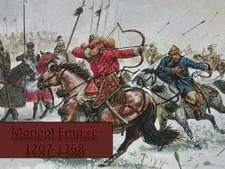 Mongol Empire 1207-1368