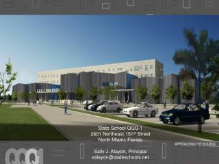 State School QQQ-1 2601 Northeast 151 st Street North Miami, Florida 33130 Sally J. Alayon, Principal