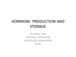 HORMONE PRODUCTION AND STORAGE