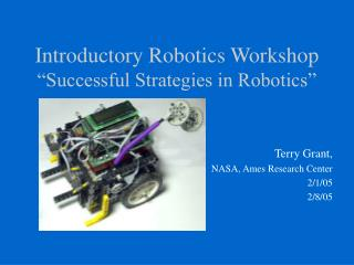 Introductory Robotics Workshop   Successful Strategies in Robotics