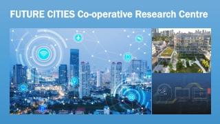 FUTURE CITIES Co-operative Research Centre