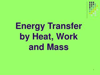 Energy Transfer by Heat, Work and Mass