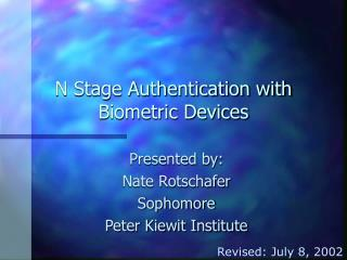 N Stage Authentication with Biometric Devices