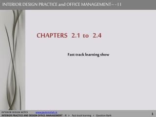 INTERIOR DESIGN PRACTICE and OFFICE MANAGEMENT– -  II