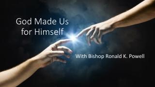 God Made Us for Himself
