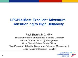 LPCH's Most Excellent Adventure Transitioning to High Reliability