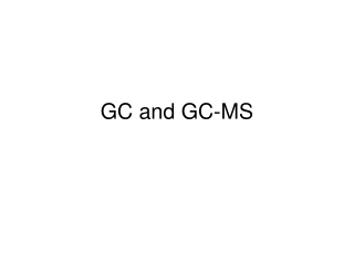GC and GC-MS