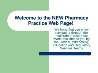 Welcome to the NEW Pharmacy Practice Web Page!