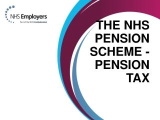 The NHS Pension Scheme - Pension tax
