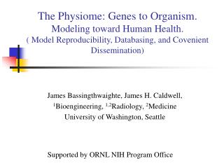 The Physiome: Genes to Organism. Modeling toward Human Health. ( Model Reproducibility, Databasing, and Covenient Dissem