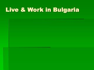 Live & Work in Bulgaria
