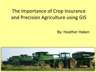 The Importance of Crop  I nsurance and Precision Agriculture using GIS