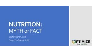 NUTRITION: MYTH or FACT