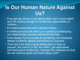 Is Our Human Nature Against Us?