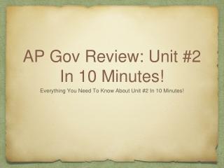 AP Gov Review: Unit #2 In 10 Minutes!