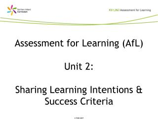 Assessment for Learning (AfL) Unit 2: Sharing Learning Intentions & Success Criteria