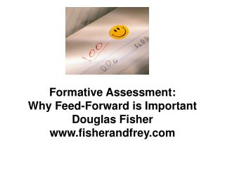 Formative Assessment: Why Feed-Forward is Important Douglas Fisher www.fisherandfrey.com