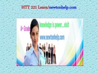 HTT 221 Learn/newtonhelp.com
