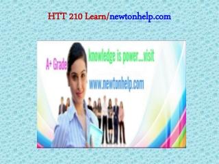 HTT 210 Learn/newtonhelp.com