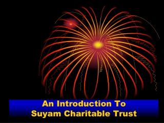 Presentation of Suyam Charitable Trust