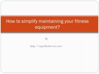 How to simplify maintaining your fitness equipment?