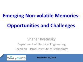 Emerging Non-volatile Memories: Opportunities and Challenges
