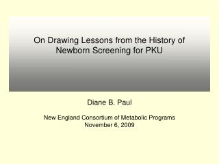 On Drawing Lessons from the History of Newborn Screening for PKU