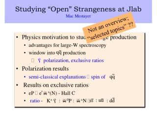 "Studying ""Open"" Strangeness at Jlab Mac Mestayer"