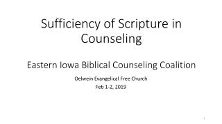 Sufficiency of Scripture in Counseling Eastern Iowa Biblical Counseling Coalition