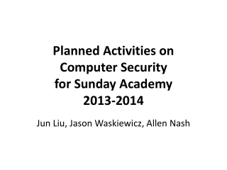 Planned Activities on Computer Security for Sunday Academy 2013-2014