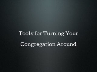 Tools for Turning Your Congregation Around