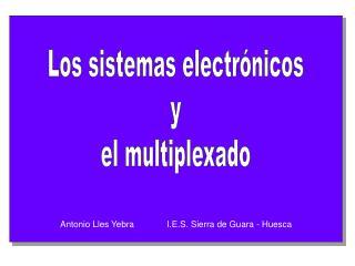 Los sistemas electrónicos y el multiplexado