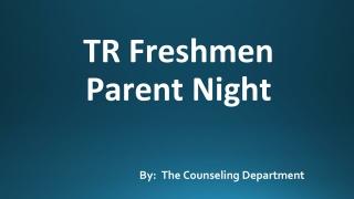 TR Freshmen Parent Night