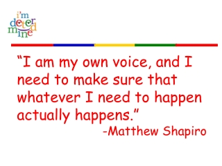"""""""I am my own voice, and I need to make sure that whatever I need to happen actually happens."""""""