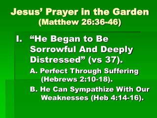 Jesus  Prayer in the Garden Matthew 26:36-46