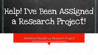 Weekend Residency Research Project