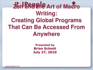 Zen and the Art of Macro Writing: Creating Global Programs That Can Be Accessed From Anywhere