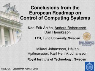 Conclusions from the European Roadmap on  Control of Computing Systems