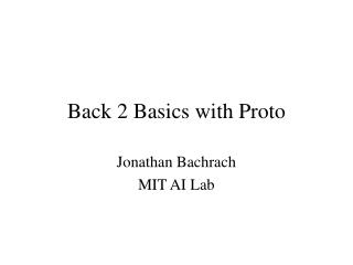 Back 2 Basics with Proto