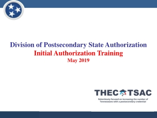 Division of Postsecondary State Authorization Initial Authorization Training May 2019