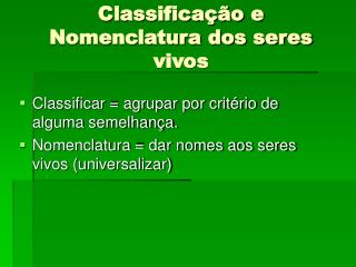 Classifica  o e Nomenclatura dos seres vivos