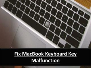 Fix MacBook Keyboard Key Malfunction