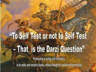 """To Self Test or not to Self Test  – That  is the Darzi Question"""