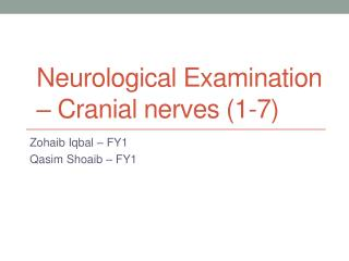 Neurological Examination – Cranial nerves (1-7)