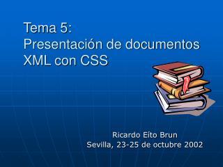 Tema 5:  Presentación de documentos XML con CSS