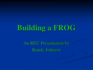 Building a FROG