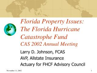 Florida Property Issues: The Florida Hurricane  Catastrophe Fund CAS 2002 Annual Meeting