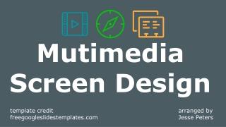 Mutimedia Screen Design