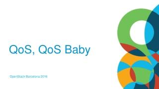 QoS , QoS Baby